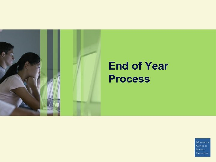 End of Year Process