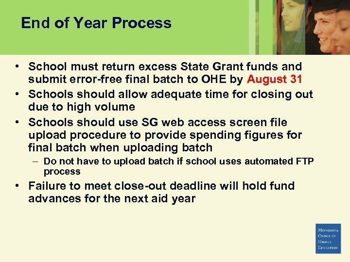 End of Year Process • School must return excess State Grant funds and submit