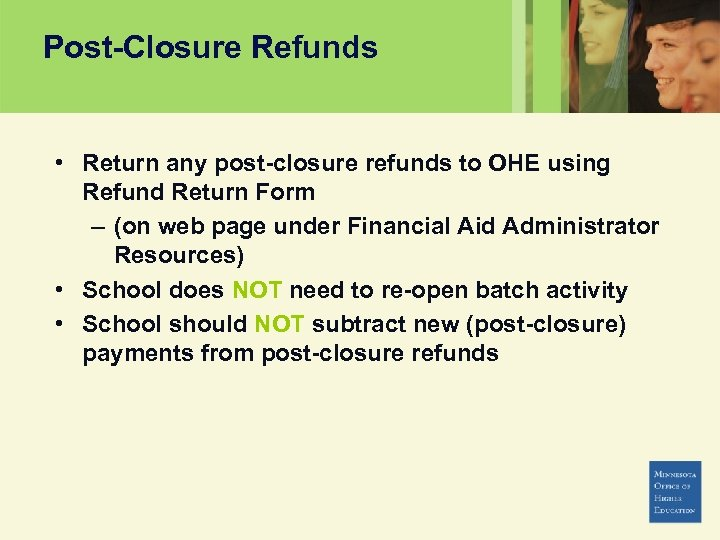 Post-Closure Refunds • Return any post-closure refunds to OHE using Refund Return Form –