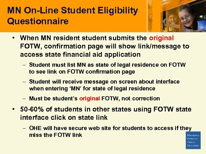 MN On-Line Student Eligibility Questionnaire • When MN resident student submits the original FOTW,