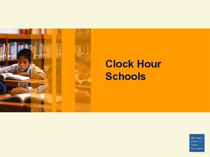 Clock Hour Schools