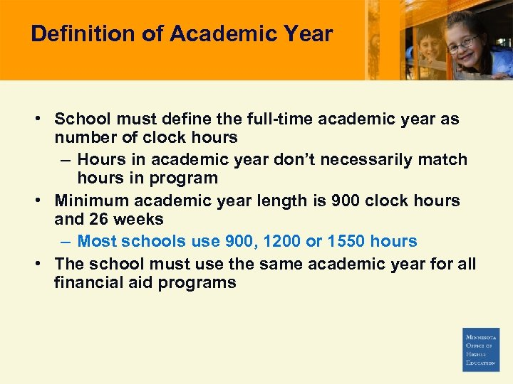 Definition of Academic Year • School must define the full-time academic year as number
