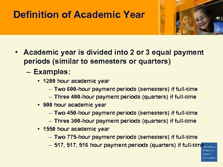 Definition of Academic Year • Academic year is divided into 2 or 3 equal