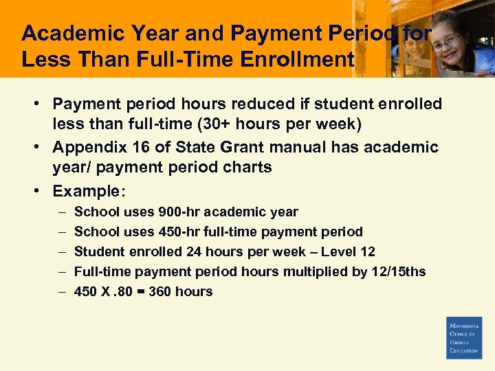 Academic Year and Payment Period for Less Than Full-Time Enrollment • Payment period hours