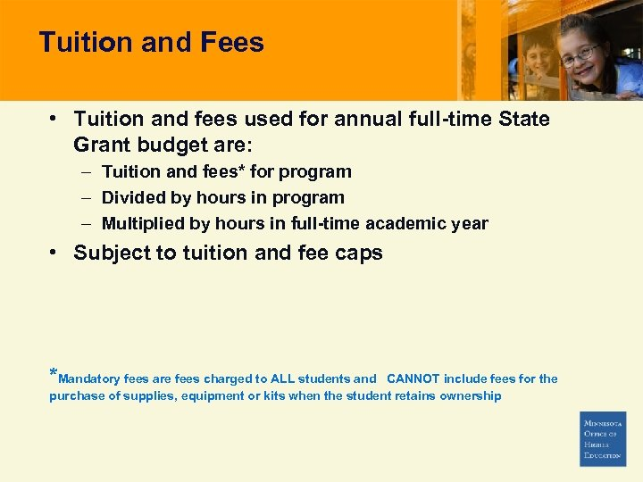 Tuition and Fees • Tuition and fees used for annual full-time State Grant budget