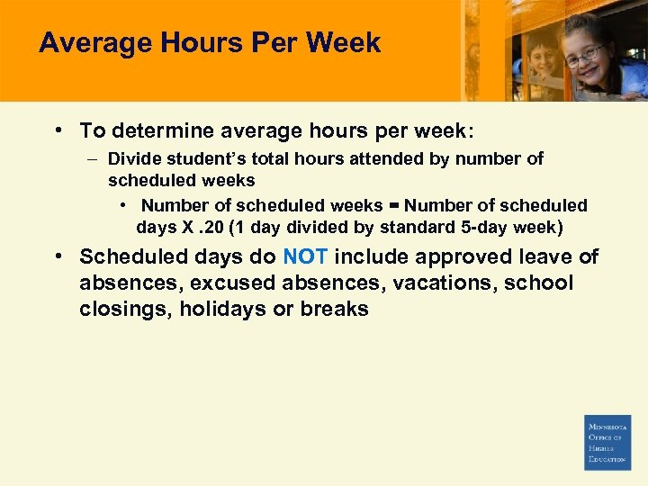 Average Hours Per Week • To determine average hours per week: – Divide student's