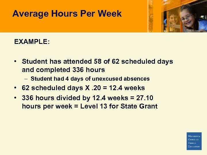 Average Hours Per Week EXAMPLE: • Student has attended 58 of 62 scheduled days