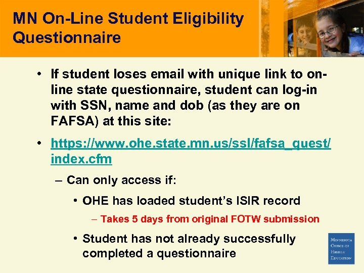 MN On-Line Student Eligibility Questionnaire • If student loses email with unique link to