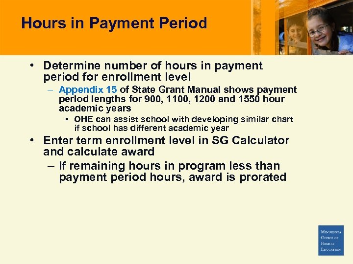 Hours in Payment Period • Determine number of hours in payment period for enrollment