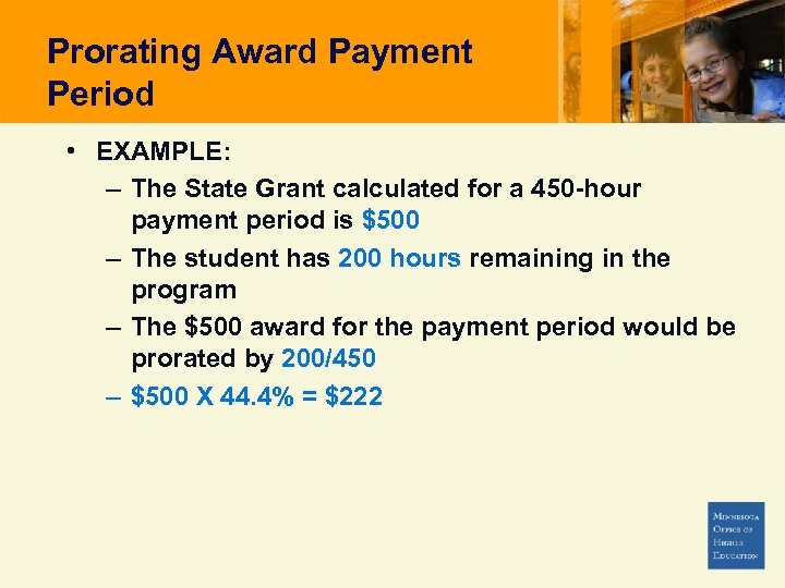 Prorating Award Payment Period • EXAMPLE: – The State Grant calculated for a 450