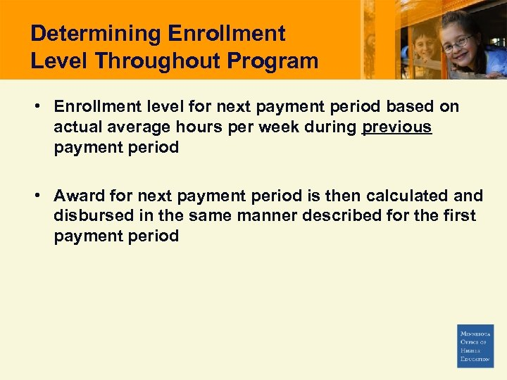 Determining Enrollment Level Throughout Program • Enrollment level for next payment period based on