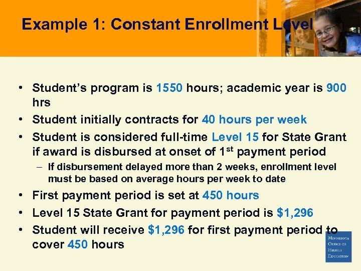 Example 1: Constant Enrollment Level • Student's program is 1550 hours; academic year is