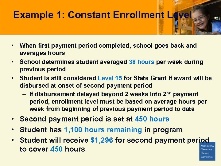 Example 1: Constant Enrollment Level • When first payment period completed, school goes back