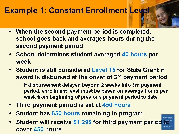 Example 1: Constant Enrollment Level • When the second payment period is completed, school