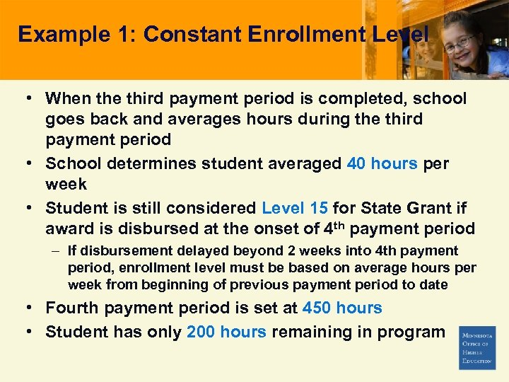 Example 1: Constant Enrollment Level • When the third payment period is completed, school