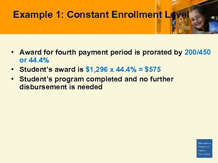 Example 1: Constant Enrollment Level • Award for fourth payment period is prorated by