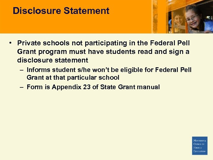 Disclosure Statement • Private schools not participating in the Federal Pell Grant program must