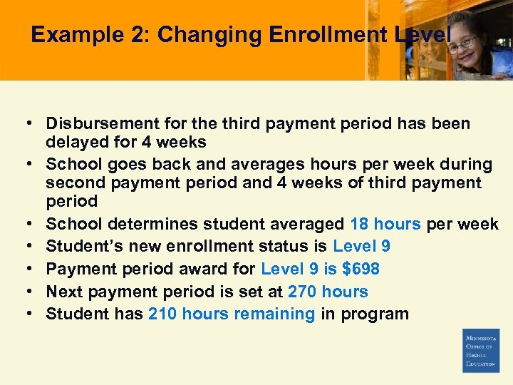 Example 2: Changing Enrollment Level • Disbursement for the third payment period has been