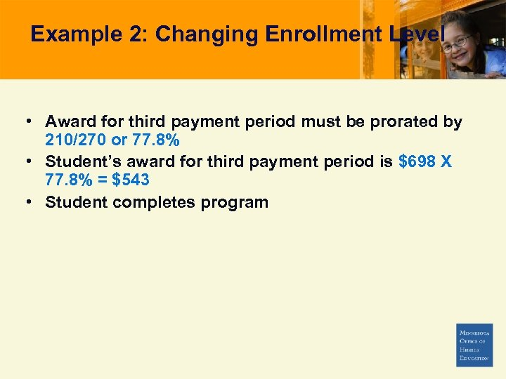 Example 2: Changing Enrollment Level • Award for third payment period must be prorated