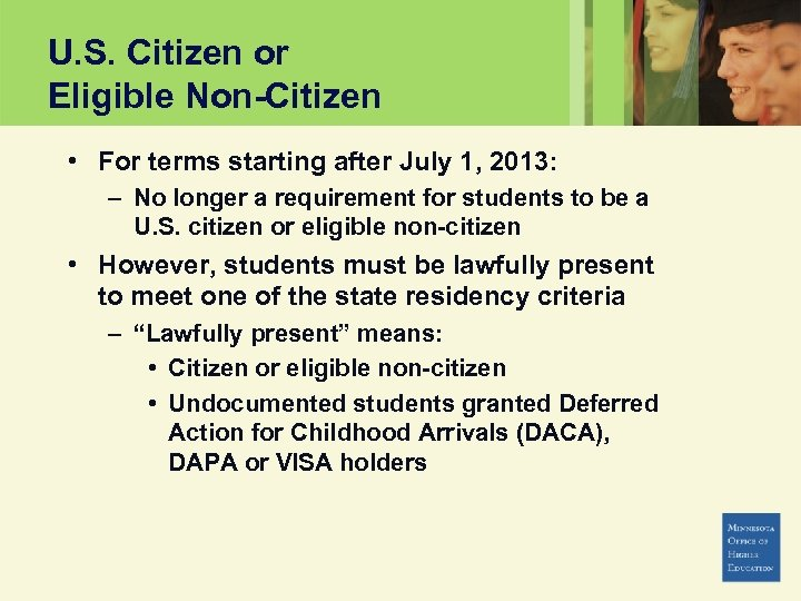 U. S. Citizen or Eligible Non-Citizen • For terms starting after July 1, 2013: