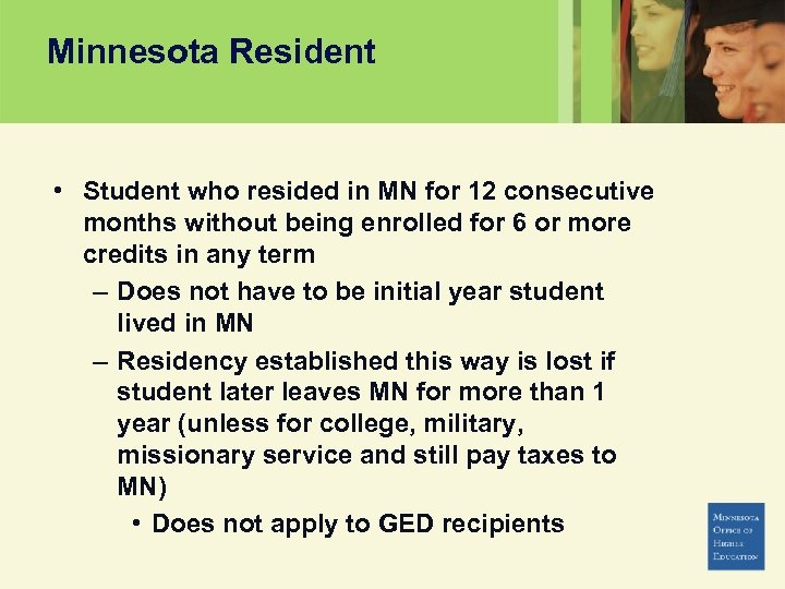 Minnesota Resident • Student who resided in MN for 12 consecutive months without being