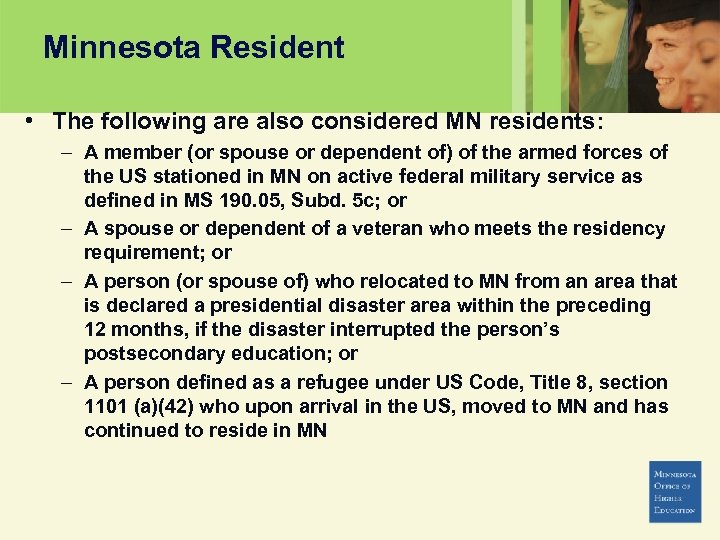 Minnesota Resident • The following are also considered MN residents: – A member (or