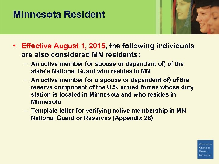 Minnesota Resident • Effective August 1, 2015, the following individuals are also considered MN
