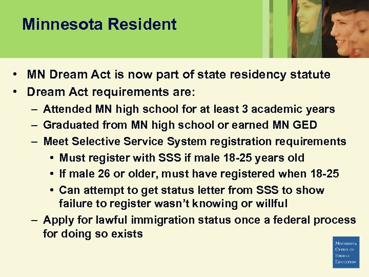 Minnesota Resident • MN Dream Act is now part of state residency statute •