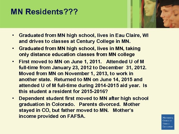 MN Residents? ? ? • Graduated from MN high school, lives in Eau Claire,