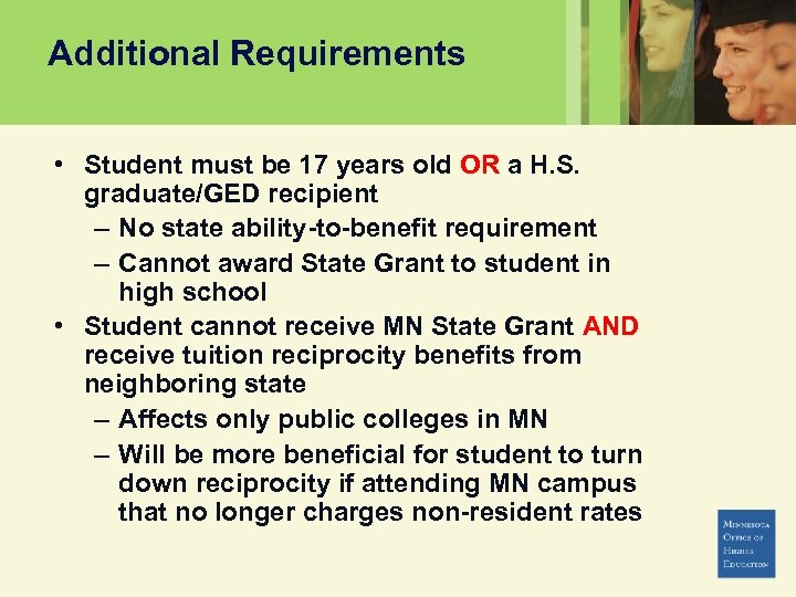 Additional Requirements • Student must be 17 years old OR a H. S. graduate/GED
