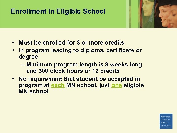 Enrollment in Eligible School • Must be enrolled for 3 or more credits •
