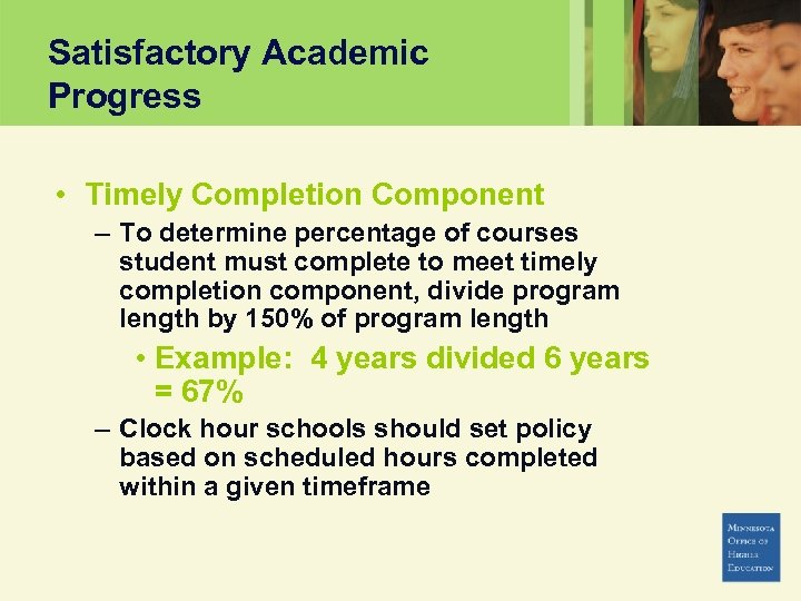 Satisfactory Academic Progress • Timely Completion Component – To determine percentage of courses student