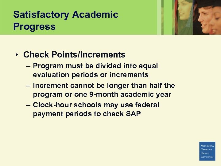 Satisfactory Academic Progress • Check Points/Increments – Program must be divided into equal evaluation