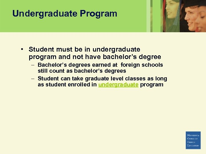 Undergraduate Program • Student must be in undergraduate program and not have bachelor's degree