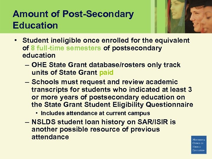 Amount of Post-Secondary Education • Student ineligible once enrolled for the equivalent of 8