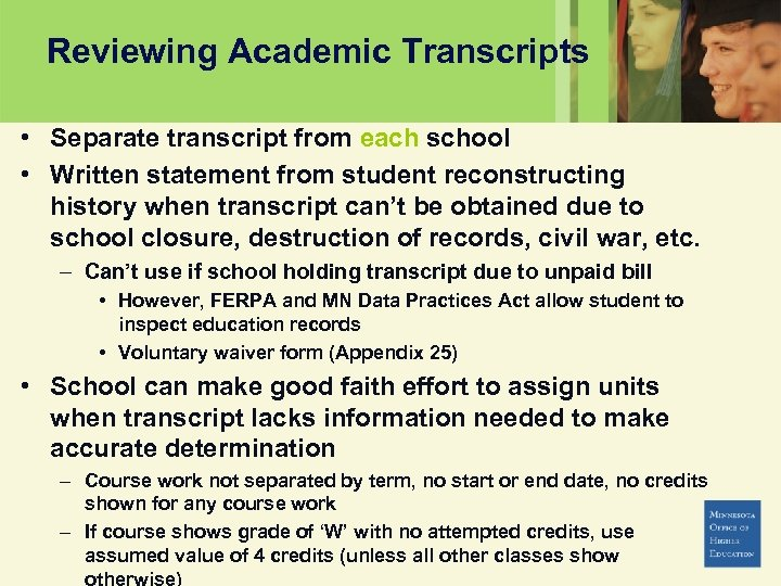 Reviewing Academic Transcripts • Separate transcript from each school • Written statement from student