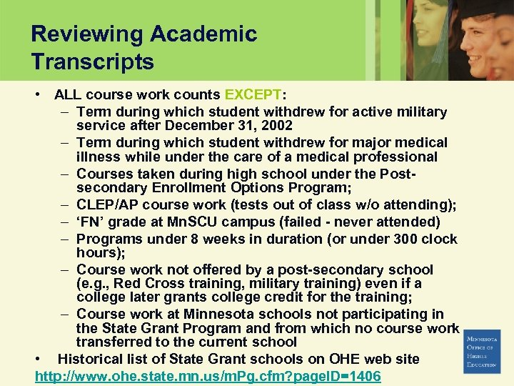 Reviewing Academic Transcripts • ALL course work counts EXCEPT: – Term during which student