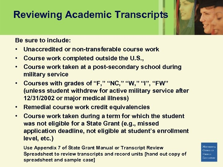 Reviewing Academic Transcripts Be sure to include: • Unaccredited or non-transferable course work •