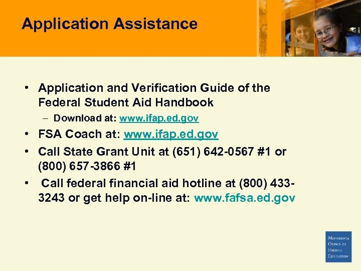 Application Assistance • Application and Verification Guide of the Federal Student Aid Handbook –