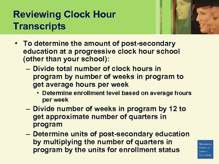 Reviewing Clock Hour Transcripts • To determine the amount of post-secondary education at a