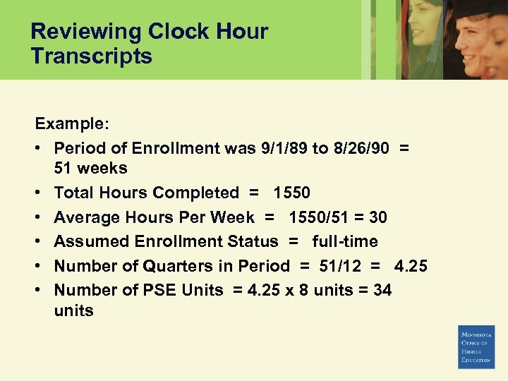 Reviewing Clock Hour Transcripts Example: • Period of Enrollment was 9/1/89 to 8/26/90 =