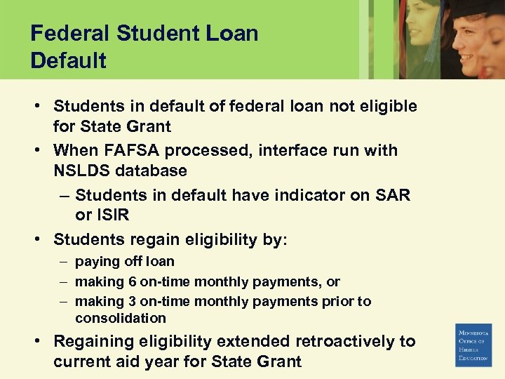 Federal Student Loan Default • Students in default of federal loan not eligible for