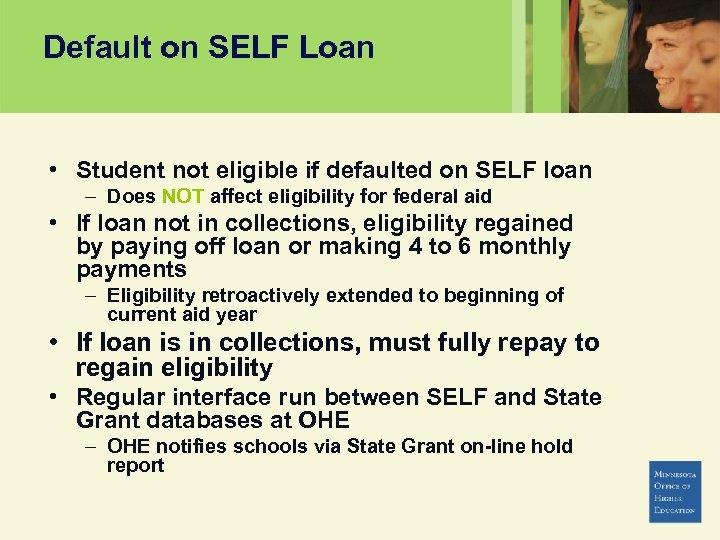 Default on SELF Loan • Student not eligible if defaulted on SELF loan –