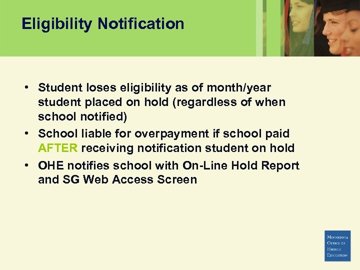 Eligibility Notification • Student loses eligibility as of month/year student placed on hold (regardless