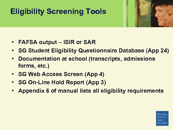 Eligibility Screening Tools • FAFSA output – ISIR or SAR • SG Student Eligibility