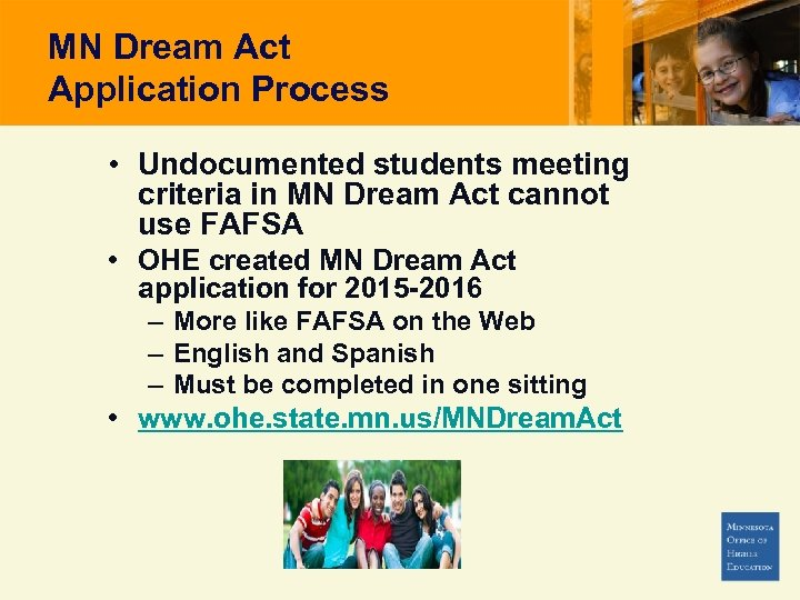 MN Dream Act Application Process • Undocumented students meeting criteria in MN Dream Act
