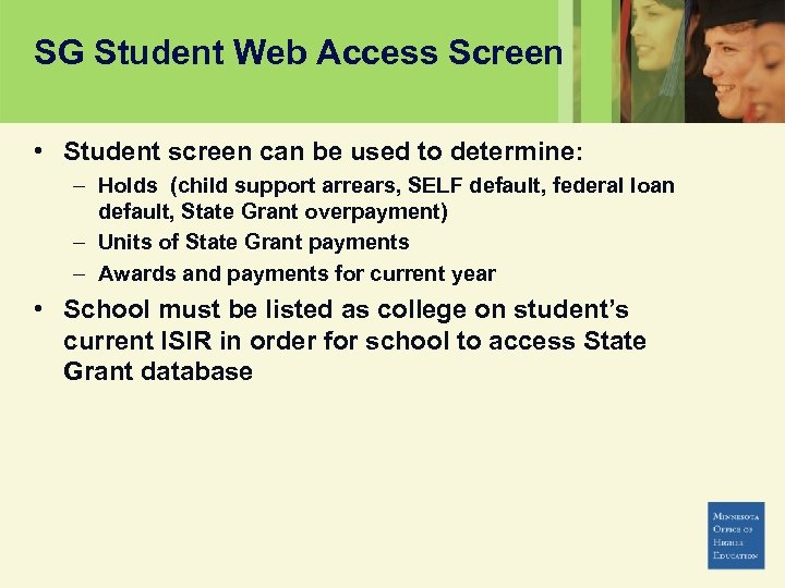 SG Student Web Access Screen • Student screen can be used to determine: –