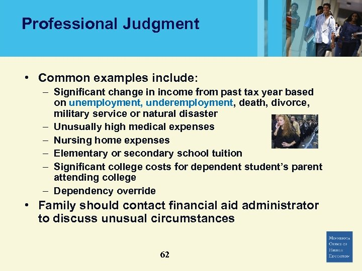 Professional Judgment • Common examples include: – Significant change in income from past tax