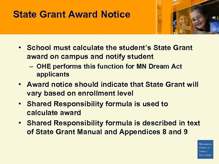 State Grant Award Notice • School must calculate the student's State Grant award on