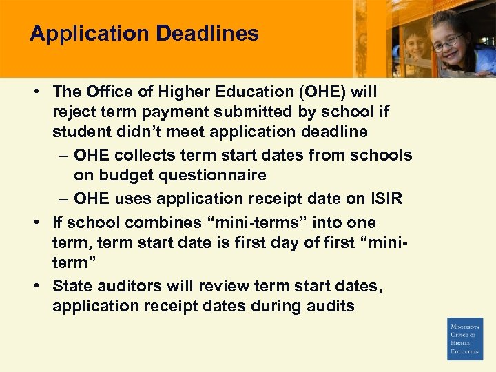 Application Deadlines • The Office of Higher Education (OHE) will reject term payment submitted